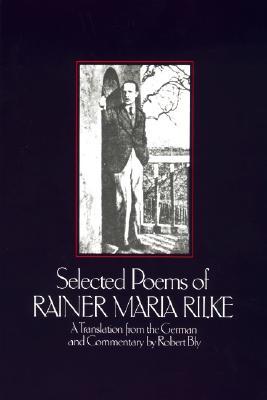 Selected Poems of Rainer Maria Rilke By Rilke, Rainer Maria/ Bly, Robert (TRN)