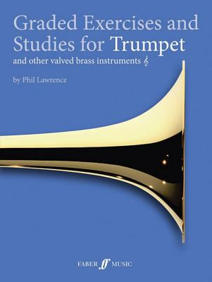 Graded Exercises for Trumpet and Other Valved Brass Instruments By Lawrence, Phil