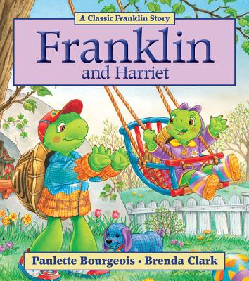Franklin and Harriet By Bourgeois, Paulette/ Clark, Brenda (COR)