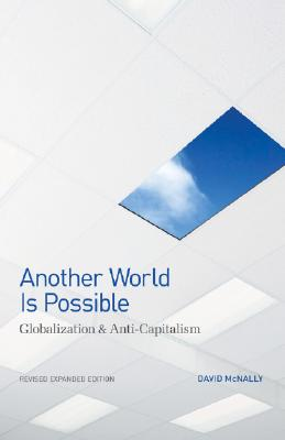 Another World Is Possible By McNally, David